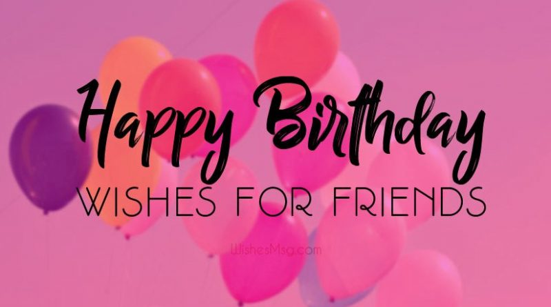 Birthday Wishes for Friend & Best Friends : Birthday Images for friend