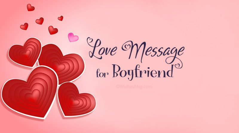 Love Messages for Boyfriend – Sweet and Romantic | WishesMsg