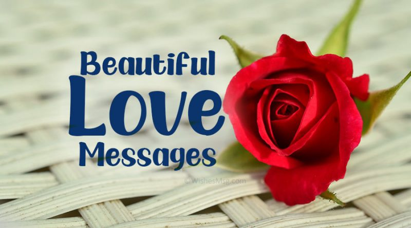 Beautiful Love Messages – Romantic Love Words   WishesMsg