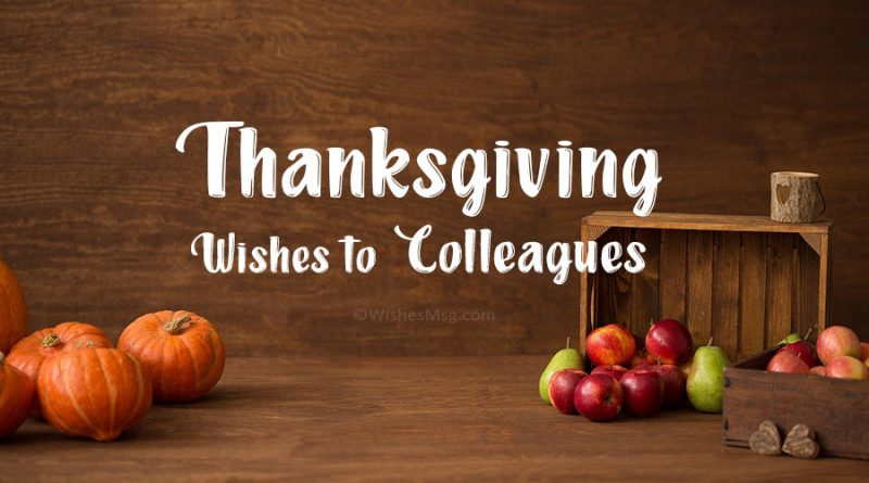 Thanksgiving Messages for Colleagues – WishesMsg