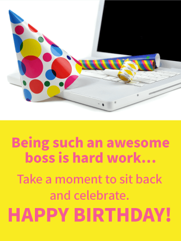 Being such an awesome boss is hard work... Take a moment to sit back and celebrate. HAPPY BIRTHDAY