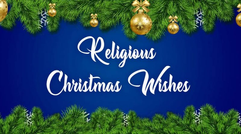 Religious Christmas Wishes and Messages – Christmas 2020
