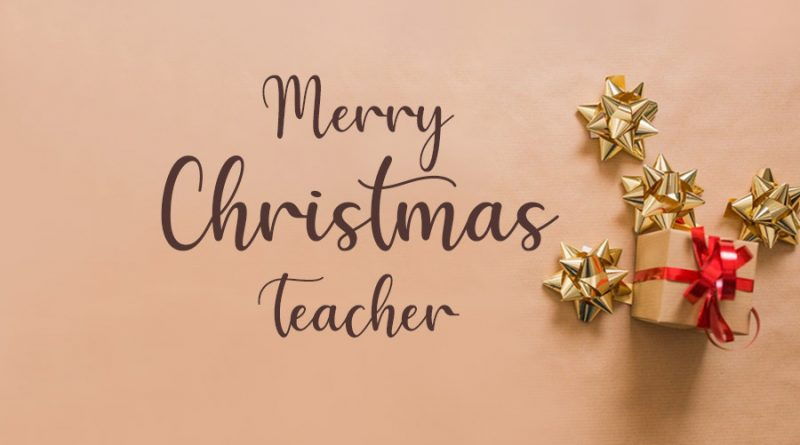 25 Merry Christmas Wishes for Teacher – Christmas 2020