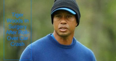 Tiger Woods In Surgery After Roll-Over Car Crash