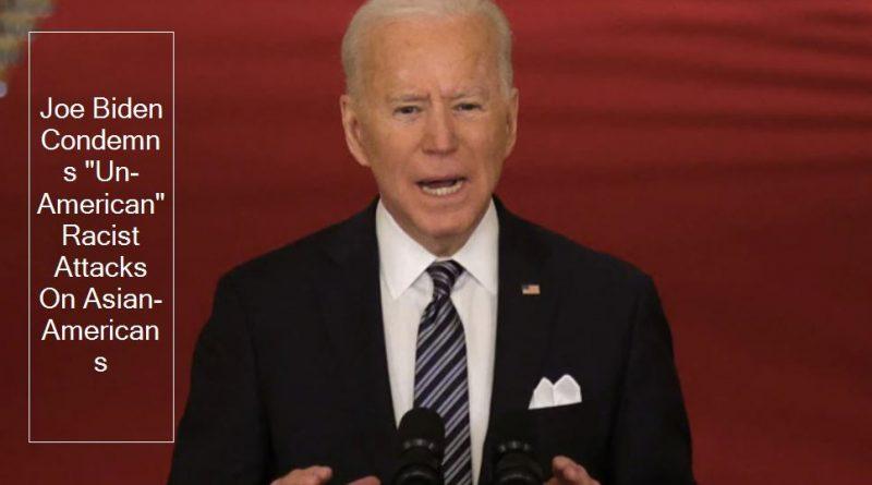 joe biden condemns un american racist attacks on asian americans