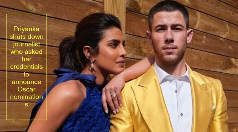 priyanka shuts down journalist who asked her credentials to announce oscar nomin